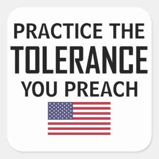 Sticker Carré Pratiquez la tolérance que vous prêchez