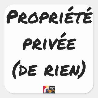 Sticker Carré PROPRIÉTÉ PRIVÉE - Jeux de mots - Francois Ville