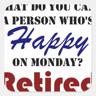Sticker Carré Retiré sur la retraite drôle de lundi retirez la