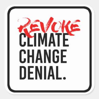 Sticker Carré RETIREZ le DÉMENTI de CHANGEMENT CLIMATIQUE - - la
