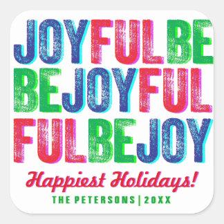 Sticker Carré Soyez impression typographique colorée joyeuse de