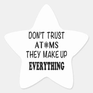 Sticker Étoile Ne faites pas confiance aux atomes qu'ils