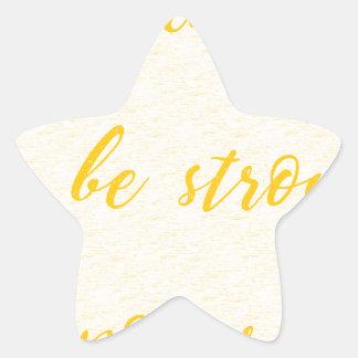 Sticker Étoile soyez courageux soit fort soit puissant