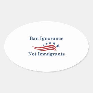 Sticker Ovale Immigrés d'ignorance d'interdiction pas