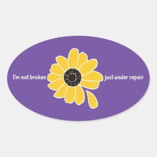 Sticker Ovale Je ne suis pas cassé. Juste sous la réparation