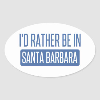 Sticker Ovale Je serais plutôt à Santa Barbara