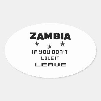 Sticker Ovale La Zambie si vous ne l'aimez pas, partent