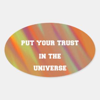 Sticker Ovale Mettez votre confiance dans l'univers