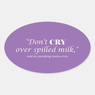 """Sticker Ovale """"Ne pleurent pas le lait plus de renversé"""" avec le"""