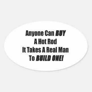 Sticker Ovale N'importe qui peut acheter un hot rod qu'il porte