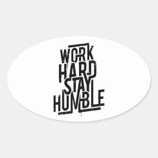 Sticker Ovale Séjour dur de travail humble