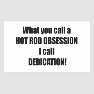 Sticker Rectangulaire Ce que vous appelez obsession de hot rod m'appelez