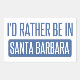 Sticker Rectangulaire Je serais plutôt à Santa Barbara