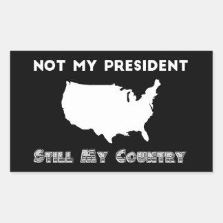 Sticker Rectangulaire Non mon Président Still My Country Resistance