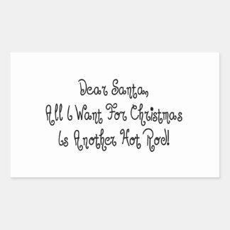 Sticker Rectangulaire Tout que je veux pour Noël est un autre hot rod