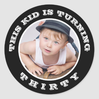 Sticker Rond Cet enfant tournant vieux ! Âge fait sur commande