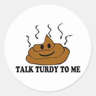 Sticker Rond Entretien Turdy à moi