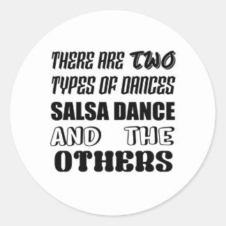 Sticker Rond Il y a deux types de danse et d'othe de Salsa de