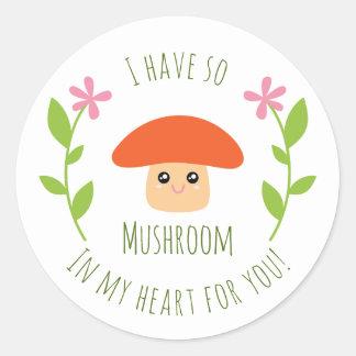 Sticker Rond J'ai ainsi champignon à mon coeur pour vous humour