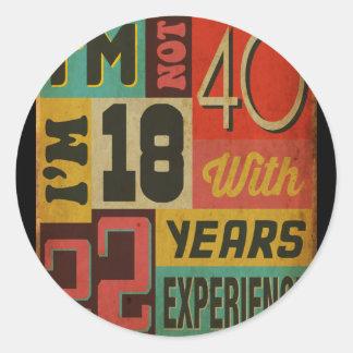 Sticker Rond Je n'ai pas 40 ans que j'ai 18 ans avec 22 ans