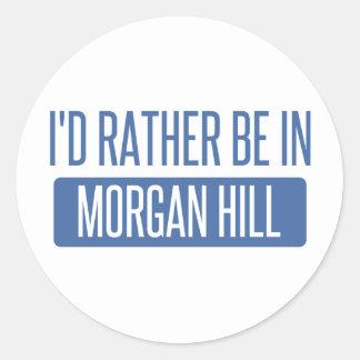Sticker Rond Je serais plutôt en colline de Morgan