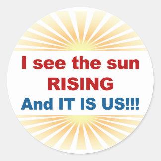 Sticker Rond Je vois que la montée et lui du Sun est nous !