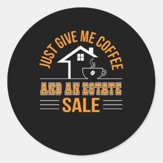 Sticker Rond Le café d'agent immobilier me donnent le café et