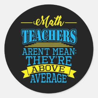 Sticker Rond Les professeurs de maths ne sont pas moyens, ils