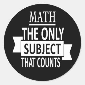 Sticker Rond Maths. Le seul sujet qui compte. Plaisanterie de