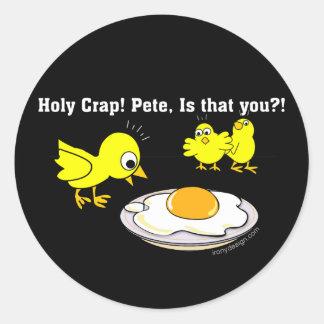 Sticker Rond Merde sainte ! Peter, est que vous ?
