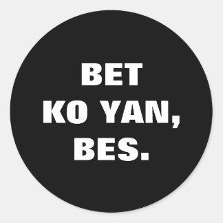 Sticker Rond Pari philippin Ko Yan, Bes. d'argot