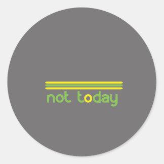 Sticker Rond Pas aujourd'hui drôle