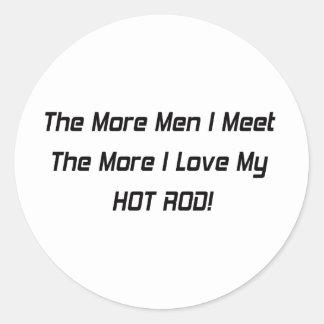 Sticker Rond Plus je rencontre les plus amour d'I mon hot rod