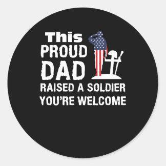 Sticker Rond Soldat élevé par papa fier vous êtes bienvenus