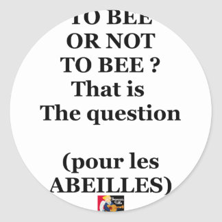 Sticker Rond TO BEE OR NOT TO BEE ? That is the question