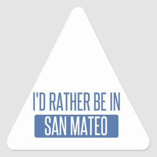 Sticker Triangulaire Je serais plutôt dans San Mateo