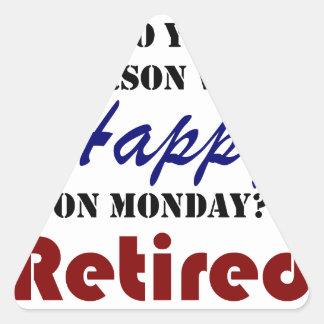 Sticker Triangulaire Retiré sur la retraite drôle de lundi retirez la