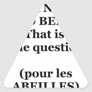 Sticker Triangulaire TO BEE OR NOT TO BEE ? That is the question
