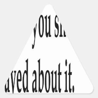Sticker Triangulaire Vous devriez avoir prié