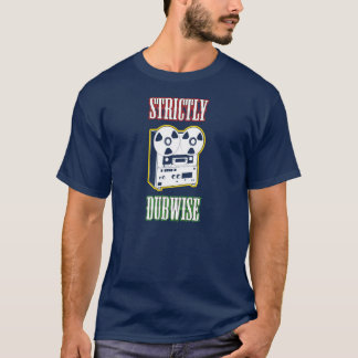 """Strictement Dubwise "" T-shirt"