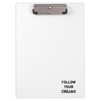 """""""Suivez vos rêves. """""""