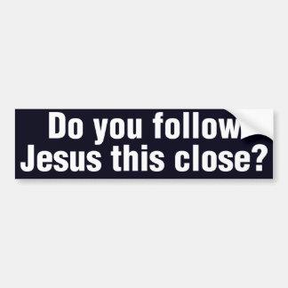 Suivez-vous Jésus ceci de près ? Autocollant De Voiture