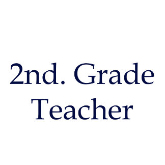 2nd. Grade Teacher