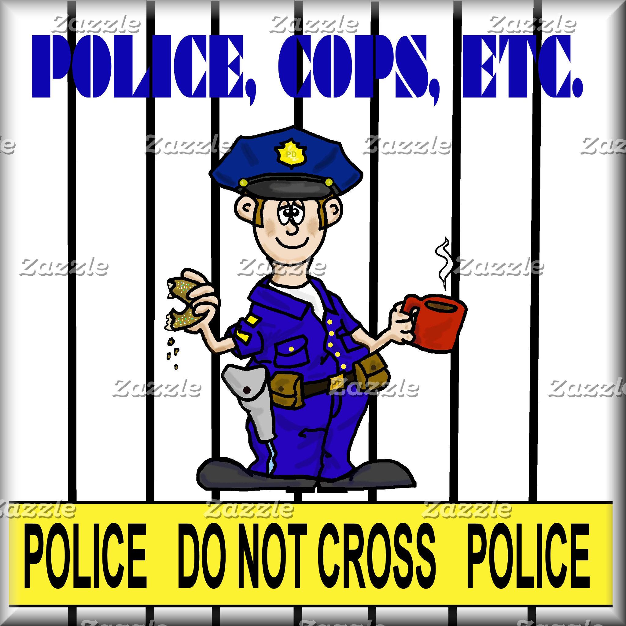 POLICE, COPS, Etc.