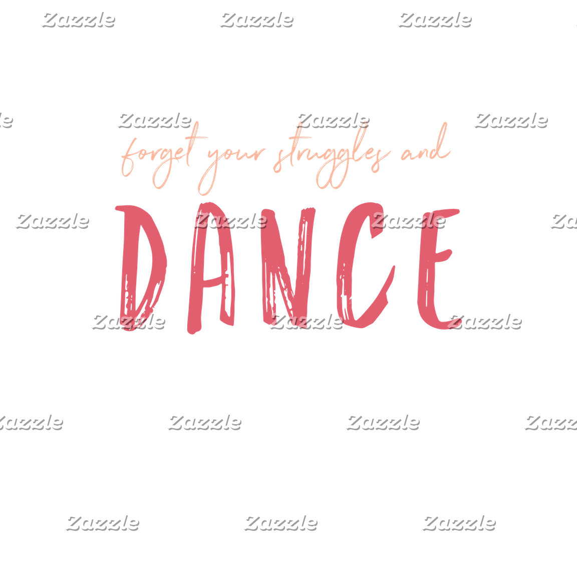 Forget Your Struggles and Dance