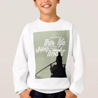 Sweatshirt Assez fort pour vivre cette vie