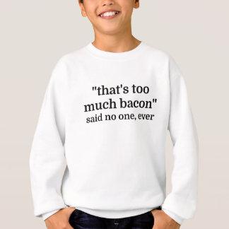 Sweatshirt C'est trop de lard - dit personne, jamais