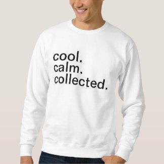 Sweatshirt Cool. Calme. Rassemblé