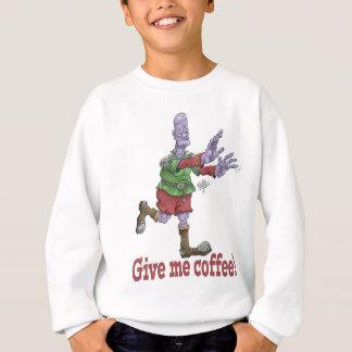 Sweatshirt Donnez-moi le café ! Sweatshirt.