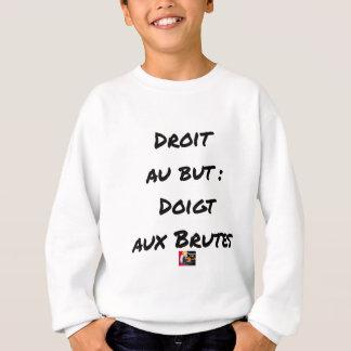 Sweatshirt DROIT AU BUT : DOIGT AUX BRUTES - Jeux de mots